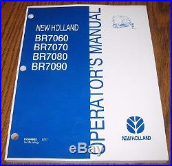 New Holland BR7090 BR7080 BR7070 BR7060 Round Baler Operators Owners Manual 2007