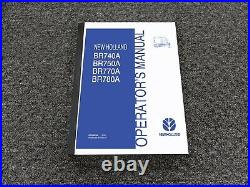 New Holland BR740A BR750A BR770A BR780A Round Baler Owner Operator Manual