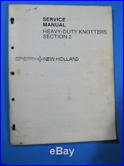 New Holland Balers Heavy Duty Knotters Sect 2 Service Manual Oem 1981